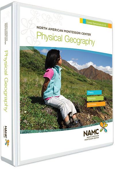 NAMC's Lower Elementary Montessori Physical Geography Manual