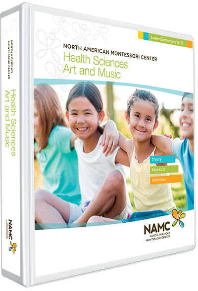 NAMC's Lower Elementary Montessori Health Sciences, Art and Music Manual