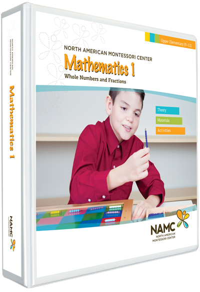 NAMC's Upper Elementary Montessori Mathematics 1 Manual