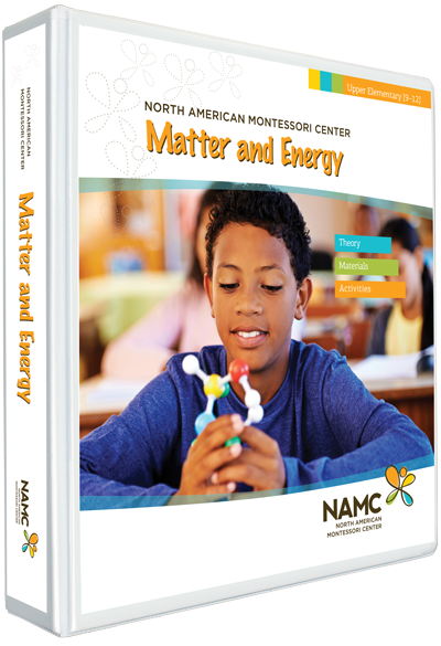 NAMC's Upper Elementary Montessori Matter and Energy Manual