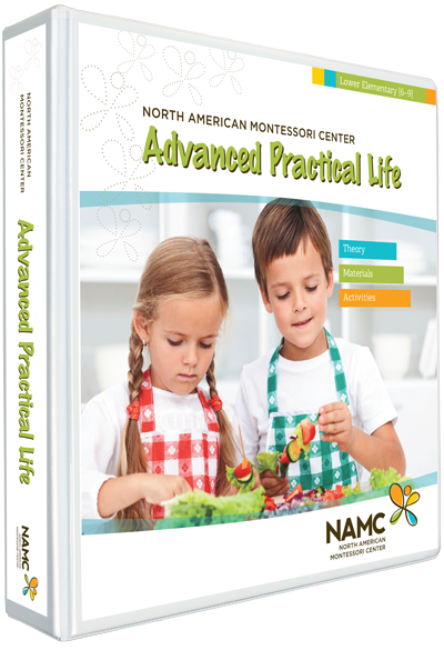 NAMC's Lower Elementary Montessori Advanced Practical Life Manual