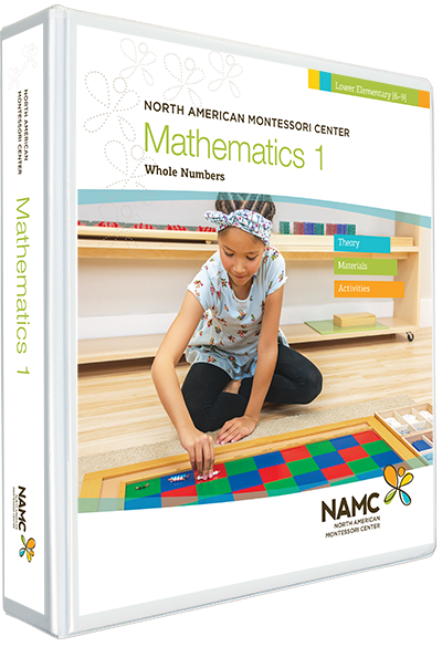 NAMC's Lower Elementary Montessori Mathematics 1 Manual