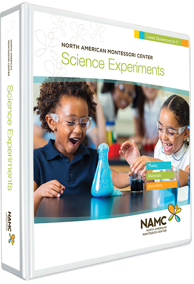NAMC's Lower Elementary Montessori Science Experiments Manual